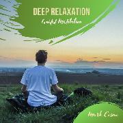 Cover-Bild zu eBook Deep Relaxation - Guided Meditation