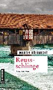 Cover-Bild zu Rüfenacht, Martin: Reussschlinge (eBook)