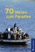 Cover-Bild zu 70 Meilen zum Paradies