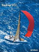 Cover-Bild zu teNeues Calendars & Stationery GmbH & Co. KG: Sailing 2021 - Foto-Kalender - Poster-Kalender - 48x64 - Segeln - Meer