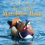 Cover-Bild zu Midler, Bette: The Tale of the Mandarin Duck