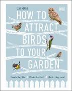 Cover-Bild zu Rouse, Dan: How to Attract Birds to Your Garden (eBook)