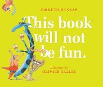 Cover-Bild zu Dunlap, Cirocco: This Book Will Not Be Fun