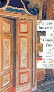 Cover-Bild zu Jaccottet, Philippe: A Calm Fire: And Other Travel Writings
