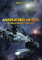 Cover-Bild zu Anselm und Neslin in kosmischer Zukunft