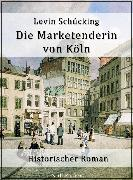 Cover-Bild zu eBook Die Marketenderin von Köln