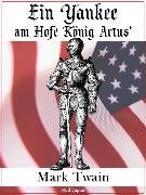 Cover-Bild zu eBook Ein Yankee am Hofe König Artus'