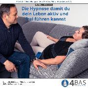Cover-Bild zu Die Hypnose, damit du dein Leben aktiv und frei führen kannst (Audio Download) von Mandalka, Gerhard J.