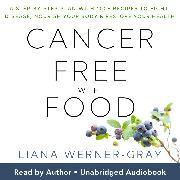 Cover-Bild zu Cancer-Free with Food (Audio Download) von Werner-Gray, Liana