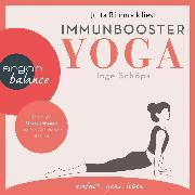 Cover-Bild zu Immunbooster Yoga - Mit Yoga Stress abbauen und die Gesundheit stärken (Ungekürzte Lesung) (Audio Download) von Schöps, Inge