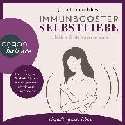 Cover-Bild zu Immunbooster Selbstliebe - Das Praxisprogramm für starke Nerven und ein gesundes emotionales Gleichgewicht (Ungekürzte Lesung) (Audio Download) von Scheuermann, Ulrike