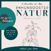 Cover-Bild zu Immunbooster Natur - Mit Wildpflanzen das Immunsystem auf Vordermann bringen (Ungekürzte Lesung) (Audio Download) von Strauß, Markus