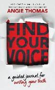 Cover-Bild zu Thomas, Angie: Find Your Voice: A Guided Journal for Writing Your Truth