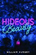 Cover-Bild zu Hussey, William: Hideous Beauty