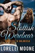 Cover-Bild zu Scottish Werebear: Una Scelta Dolorosa (Scottish Werebears Saga, #5) (eBook) von Moone, Lorelei