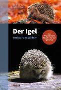 Cover-Bild zu Der Igel - Nachbar und Wildtier von Taucher, Anouk-Lisa