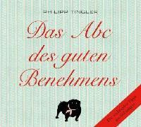 Cover-Bild zu Tingler, Philipp: Das Abc des guten Benehmens (Audio Download)