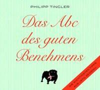 Cover-Bild zu Tingler, Philipp: Das ABC des guten Benehmens