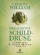 Cover-Bild zu Heile deine Schilddrüse von William, Anthony