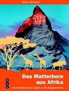 Cover-Bild zu Das Matterhorn aus Afrika von Marthaler, Michel