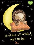 Cover-Bild zu Ich will aber nicht schlafen!, sagte der Igel von Polák, Stephanie