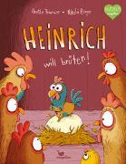 Cover-Bild zu Heinrich will brüten! von Thumser, Anette