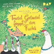 Cover-Bild zu Teich, Karsten: Trudel Gedudel foppt den Fuchs (Teil 2) (Audio Download)