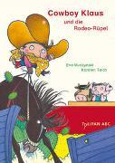 Cover-Bild zu Muszynski, Eva: Cowboy Klaus und die Rodeo-Rüpel
