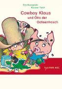 Cover-Bild zu Muszynski, Eva: Cowboy Klaus und Otto der Ochsenfrosch