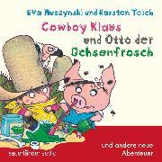 Cover-Bild zu Teich, Karsten: Cowboy Klaus, Cowboy Klaus und Otto der Ochsenfrosch (Audio Download)