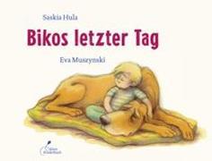 Cover-Bild zu Hula, Saskia: Bikos letzter Tag