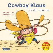 Cover-Bild zu Muszynski, Eva: Carlsen Verkaufspaket. Maxi-Pixi 221. Cowboy Klaus und der Lasso-Trick