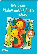 Cover-Bild zu Muszynski, Eva (Illustr.): Mein dicker Malen nach Zahlen Block