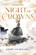 Cover-Bild zu Night of Crowns, Band 2: Kämpf um dein Herz von Tack, Stella