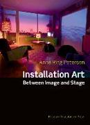 Cover-Bild zu Ring Petersen, Anne: Installation Art: Between Image and Stage