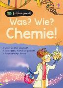 Cover-Bild zu MINT - Wissen gewinnt! Was? Wie? Chemie! von Frith, Alex