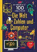 Cover-Bild zu Ich weiß jetzt 100 Dinge mehr! Die Welt der Zahlen und Computer von Frith, Alex