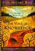 Cover-Bild zu The Voice of Knowledge von Ruiz, Don Miguel, Jr.