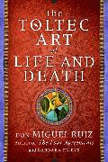 Cover-Bild zu The Toltec Art of Life and Death von Ruiz, Don Miguel