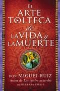 Cover-Bild zu arte tolteca de la vida y la muerte (The Toltec Art of Life and Death - Spanish (eBook) von Ruiz, Don Miguel