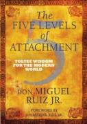 Cover-Bild zu Five Levels of Attachment (eBook) von Don Miguel Ruiz, Jr