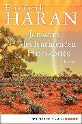Cover-Bild zu Jenseits des leuchtenden Horizonts (eBook) von Haran, Elizabeth