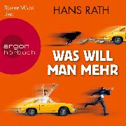 Cover-Bild zu Rath, Hans: Was will man mehr (Audio Download)