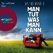 Cover-Bild zu Rath, Hans: Man tut was man kann (Audio Download)