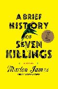 Cover-Bild zu A Brief History of Seven Killings von James, Marlon