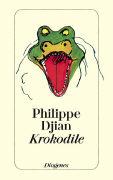Cover-Bild zu Djian, Philippe: Krokodile