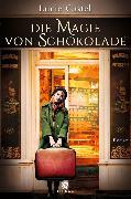 Cover-Bild zu Die Magie von Schokolade (eBook) von Castel, Lucie