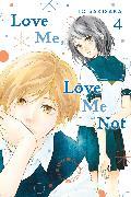 Cover-Bild zu Love Me, Love Me Not, Vol. 4 von Io Sakisaka