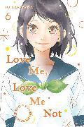 Cover-Bild zu Love Me, Love Me Not, Vol. 6 von Io Sakisaka