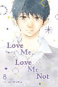 Cover-Bild zu Love Me, Love Me Not, Vol. 8 von Io Sakisaka